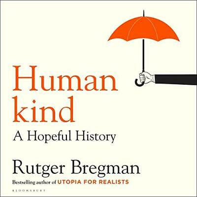 Humankind: A Hopeful History By: Rutger Bregman (AUDIOBOOK)