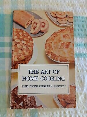 The Art of Home Cooking - From The Stork Cookery Service, Stork, Good Condition