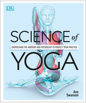 Science of Yoga: Understand the Anatomy and Physiology to Perfec.. ✅ [P.D.F] ✅