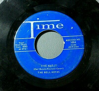 Bell Notes 45 I've Had It 1958 Garage Rock VG- Time 1004 First Pressing