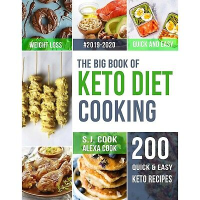 The Big Book of Keto Diet Cooking: 200 Quick and Easy Ketogenic Recipes [P.D.F]
