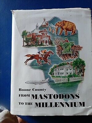 BOOK: A Detailed History Of Boone County, Kentucky. From Mastadon to Millineum