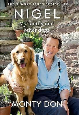 Nigel: My family and other dogs by Monty Don - Hardback - Like New