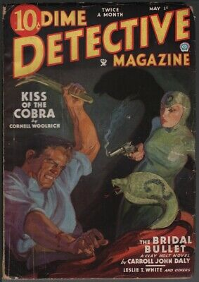 Dime Detective 1935 May 1. Contains Kiss of the Cobra by Cornell Woolrich