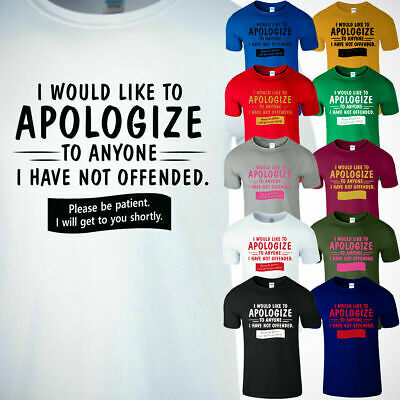 Apologize Men T Shirt Funny Offended Sarcastic Gift Idea Sarcasm Joke Cool Adult