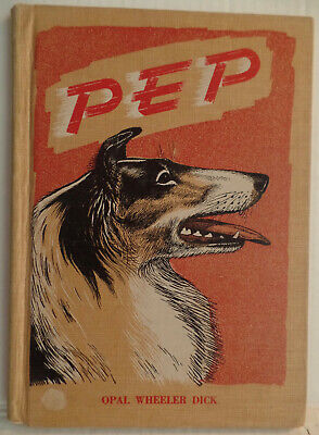 Pep True Story of Rough Collie Dog Opal Wheeler Dick 1955 1st Edition HC Book