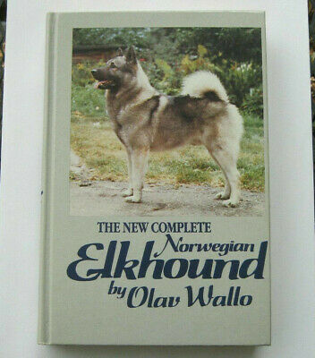The New Complete Norwegian Elkhound by Olav Wallo 1987 3rd Edition