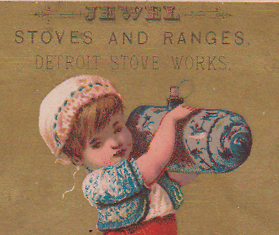 Detroit Stoves * Jewel Stoves & Ranges Trade Card Girl & Doll Tc1159