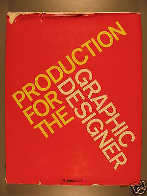 Production for the Graphic Designer by James Craig,1974