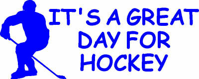 Great Day For Hockey Sticker,Decal,Graphic