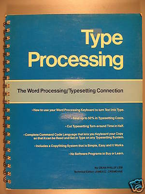 Type Processing: How to use Your Word Processor...