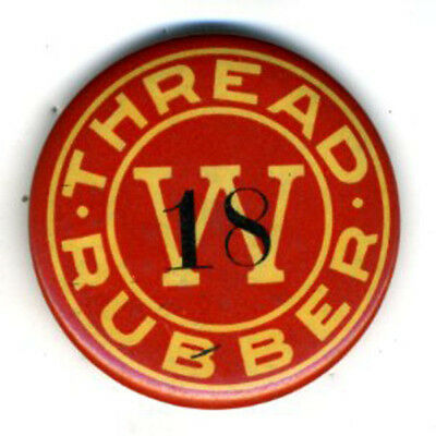 1910 Celluloid Adv Pinback for Thread Rubber