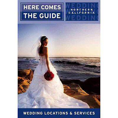 NORTHERN CALIFORNIA WEDDINGS Here Comes the Guide 11th Planning Help New