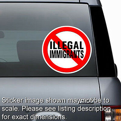 NO ILLEGAL IMMIGRANTS - Window Laptop Bumper Sticker