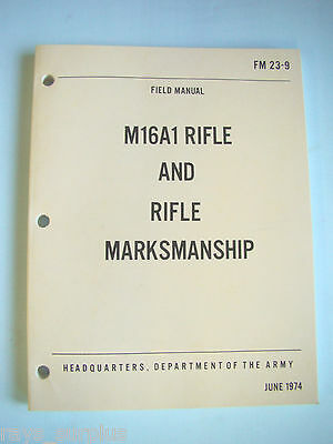 Dept. of Army M16A1 Rifle Marksmanship Field Manual, 1974, FM 23-9, NEW!!!