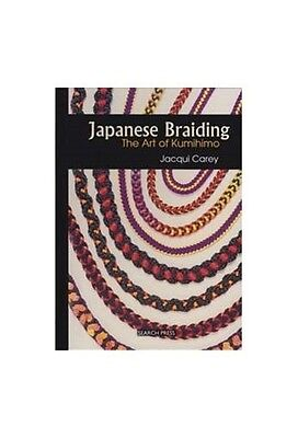 JAPANESE BRAIDING: The Art of Kumihimo by Jacqui Carey HB Instruction BOOK New