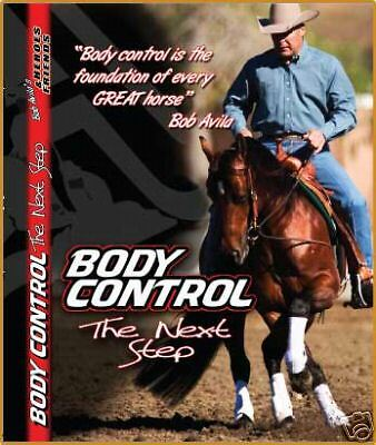 Bob Avila Body Control The Next Step Horse Training DVD Professional's Choice