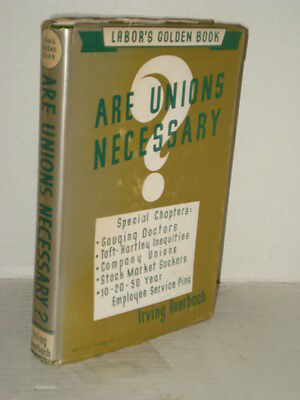 Are Unions Necessary, by Irving Auerbach; 1954 HC 1st ed;  Organized Labor Books
