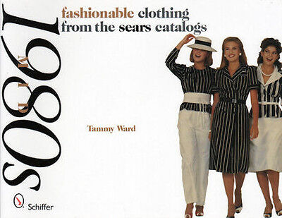 Fashionable Clothing from the Sears Catalogs: Mid 1980s