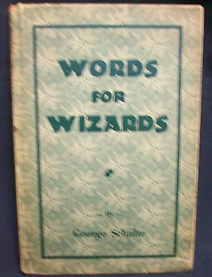 Words for Wizards by Schulte George
