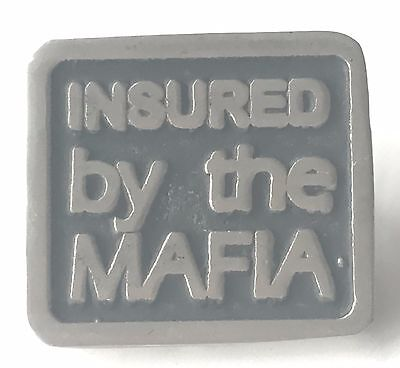 INSURED BY THE MAFIA  Hand Made in UK Pewter Lapel Pin Badge