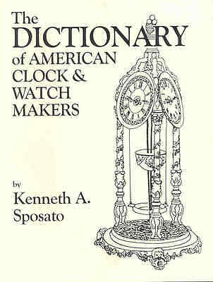 Dictionary of American Clock and Watch Makers (Watchmakers) Sposato PB NOS