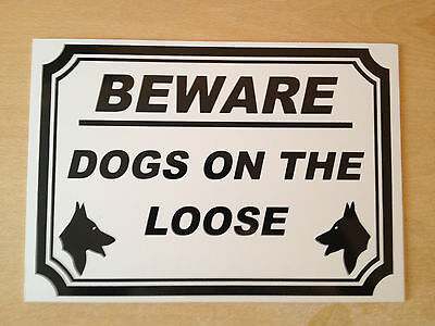 Beware Dogs on the Loose Sign (DL-03)