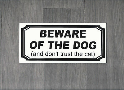 Beware of the Dog (and dont trust the cat) Sign (DS-05)