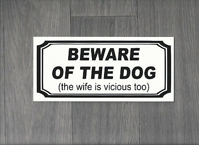 Beware of the Dog (the wife is vicious) Sign (DS-06)