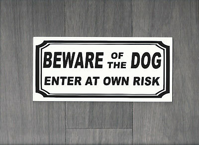 Beware of the Dog, enter at your own risk Plastic Sign (DS-09)