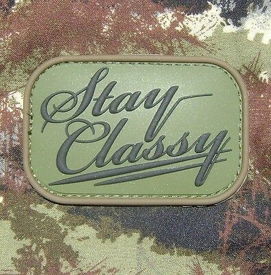 STAY CLASSY 3D RUBBER PVC COMBAT TACTICAL MORALE MILSPEC FOREST VELCRO PATCH