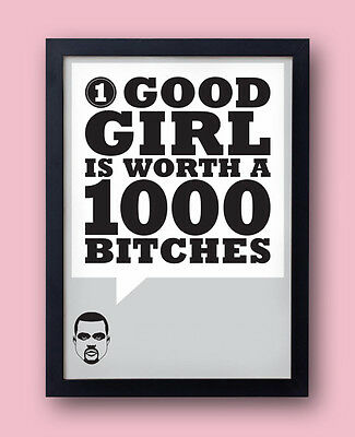 """Kanye West POSTER """"One good girl is worth a thousand bitches"""" - Yeezus jay z"""