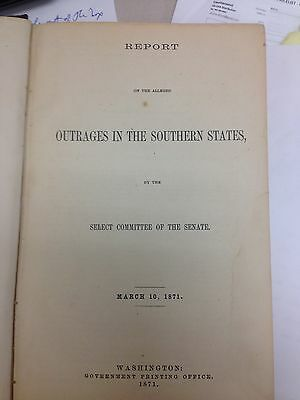 Report On The Alleged Outrages in The Southern States 1871