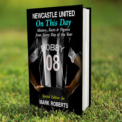 Personalised NEWCASTLE UNITED Football FC On This Day BOOK Gift Toon Army Utd