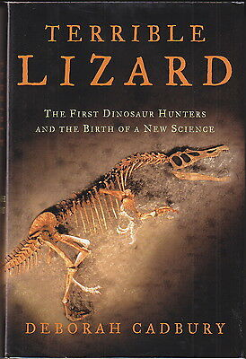 Terrible Lizard: The First Dinosaur Hunters by Deborah Cadbury (2001) HC/DJ 1ST