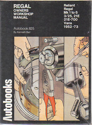 Reliant Regal Mk 1 to 6, 3/25, 3/30, 21E-700 & Vans Owners Workshop Manual