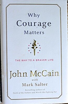 US Sen. John McCain Signed 1st Ed. HC/DJ Book by Author Why Courage Matters COA