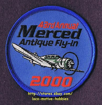 """LMH PATCH Badge  2000 MERCED ANTIQUE FLY IN  West Coast  43rd Annual Airport  3"""""""
