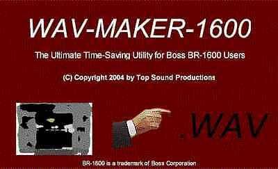 WAV-MAKER-1600 Software Tool for faster Boss BR1600 BR1200 WAV Conversion