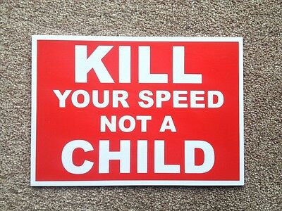Kill your speed, not a child.  Child Safety Sign.  Plastic.   (PL-38)