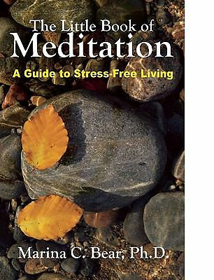 The Little Book of Meditation: A Guide to Stress-Free Living