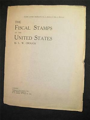 THE FISCAL STAMPS OF THE UNITED STATES  by L W CROUCH - Stamp Lover booklet No 2