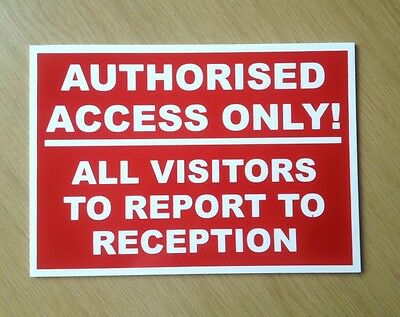Authorised access only sign. 3mm quality plastic sign.  (BL-59)