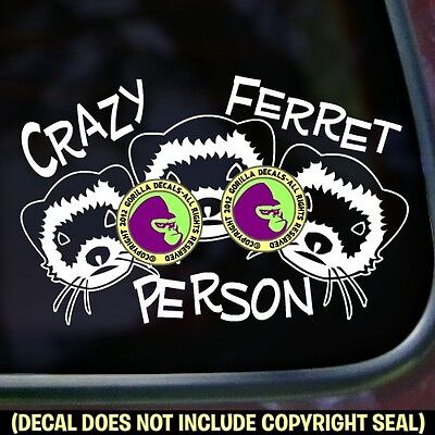 CRAZY FERRET PERSON Vinyl Decal Sticker Ferrets Weasel Car Wall Window Sign