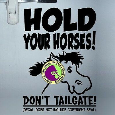 HOLD YOUR HORSES Vinyl Decal Sticker Horse Trailer Sign Caution Back Door BL