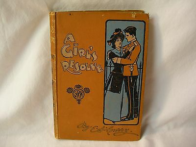 Rare Antique Early 1900s Late 1800s Hardcover Book A Girl's Resolve by E S Curry