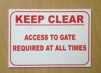 Keep Clear, Access to gate required at all times Sign.  3mm plastic.  (BL-85)