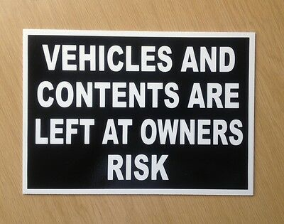 Vehicles and Contents left at owners risk sign.  Car Park Sign.  (BL-99)