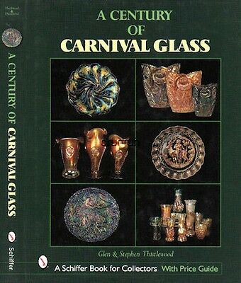A Century of Carnival Glass with 430 color photos & 130 b/w from around world