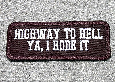 HIGHWAY TO HELL... YA, I RODE IT Biker Vest Jacket Patch embroidered, motorcycle